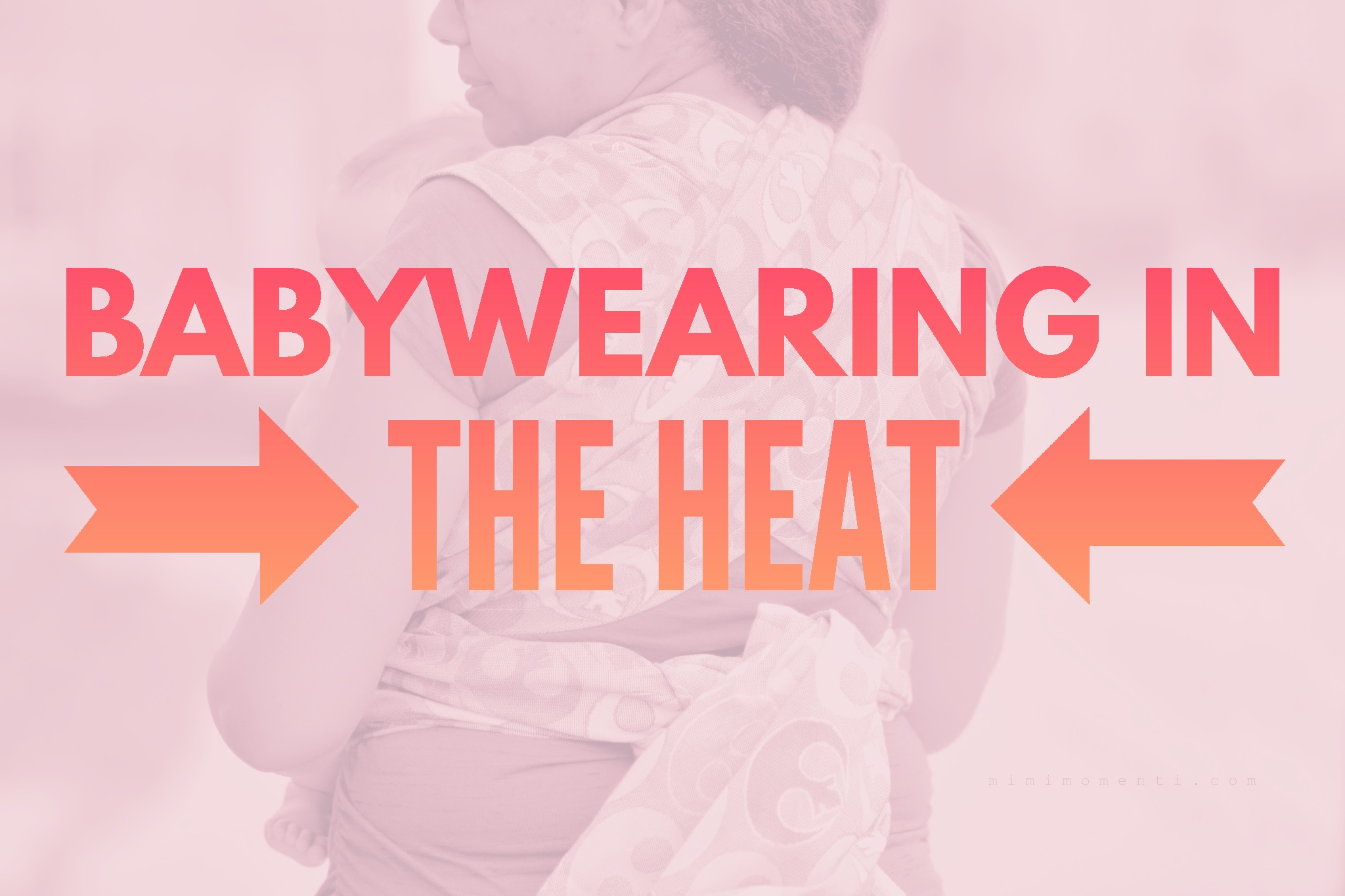 Babywearing in the Heat
